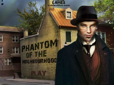 game - Phantom of The Neighborhood